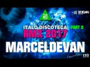 MarcelDeVan - DISCOTECA 2017 ( ITALO DANCE ART - PART II )