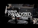 CALIBAN Paralyzed (drum cover)