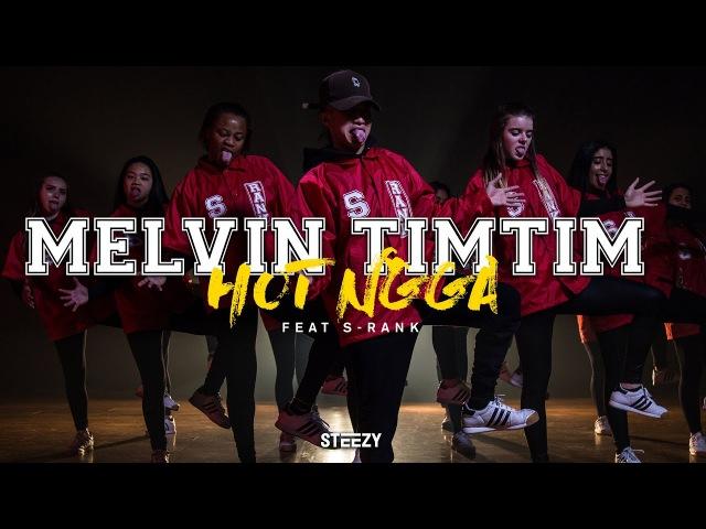Melvin Timtim Choreography Feat S-Rank | Hot N*gga - Bobby Shmurda Dance | STEEZY.CO
