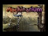 Machinarium. Пропускной Пункт ( Прохождение )