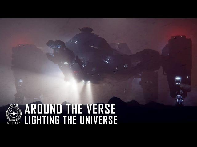 Star Citizen: Around the Verse - Lighting the Universe