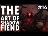 Dota 2 The Art of Shadow Fiend - EP. 14