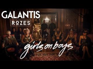 Galantis  ROZES - Girls on Boys (Official Music Video)