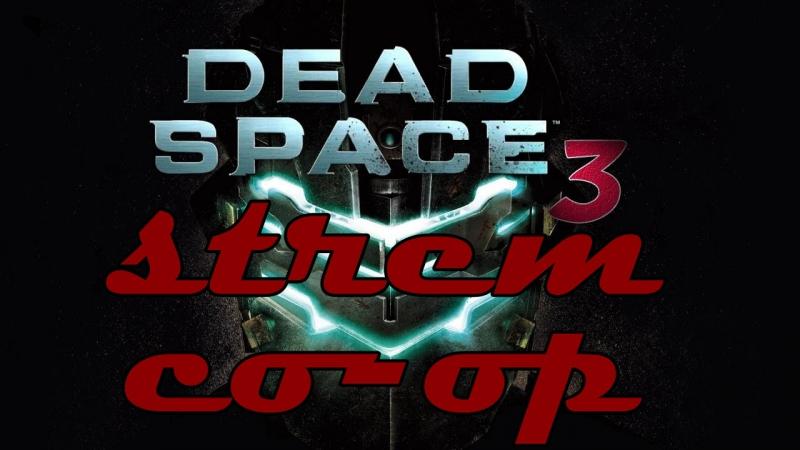 Dead Space 3 - Stream Co-Op