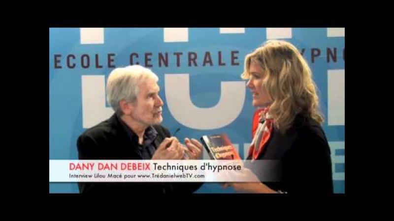 (FR) Techniques d'hypnose pour communiquer et convaincre - Dany Dan Debeix