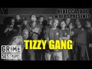 Grime Sessions - Tizzy Gang