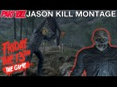 PART 8 JASON | KILL MONTAGE | Friday The 13th: The Game