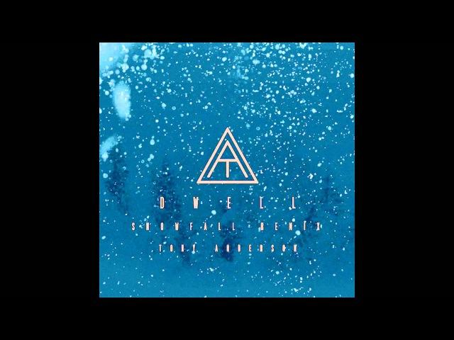 Tony Anderson Dwell Snowfall Remix