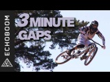 Clay Porter's 3 Minute Gaps - Feat. Aaron Gwin, Danny Hart, Gee Atherton HD