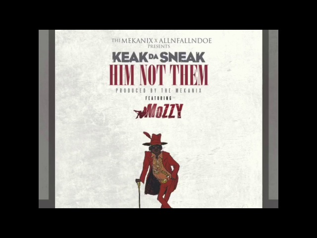 Keak Da Sneak ft Mozzy Him Not Them BayAreaCompass Prod by The Mekanix