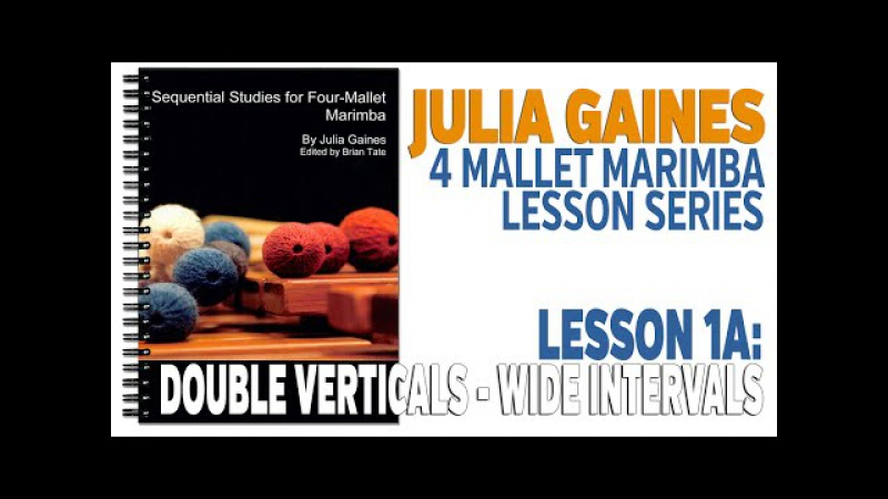 4 Mallet Marimba Series Lesson 1A - Double Verticals 5ths, 4ths 6ths