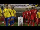 MATCH 1: PAPUA NEW GUINEA v BRAZIL - FIFA Womens U20 Papua New Guinea 2016