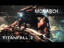 Titanfall 2 Official Titan Trailer: Monarch