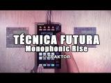 TECNICA FUTURA Monophonic Rise