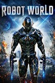 Мир роботов / Robot World (2015)