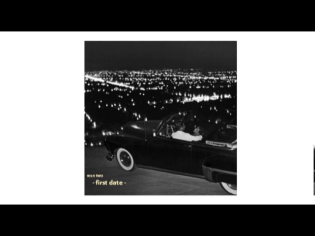 Wun two - first date [full beat tape]