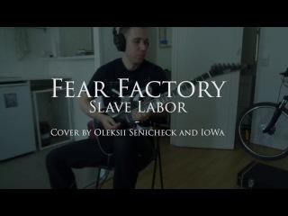Fear Factory - Slave labor (Full Cover feat Oleksiy Senichek)