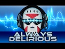 Always Delirious Music Video By The SpacemanChaos