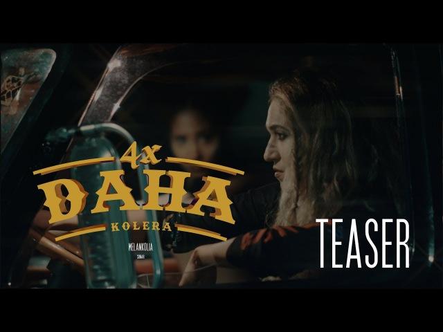 Kolera - 4X Daha (Teaser)