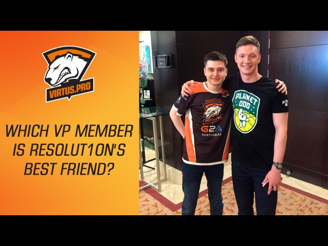 Virtus.pro at EPICENTER: Moscow: which VP member is Resolut1on's best friend? | Dota 2