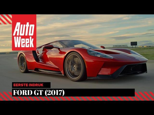 Ford GT (2017) - Eerste indruk - AutoWeek - English subtitles