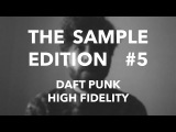 THE SAMPLE EDITION #5  HIGH FIDELITY by Daft Punk