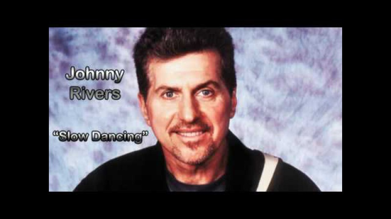 Johnny Rivers - Slow Dancing (HQ AUDIO)