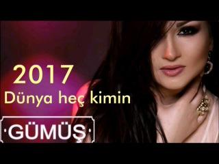 Gumus Dunya hec kimin 2017