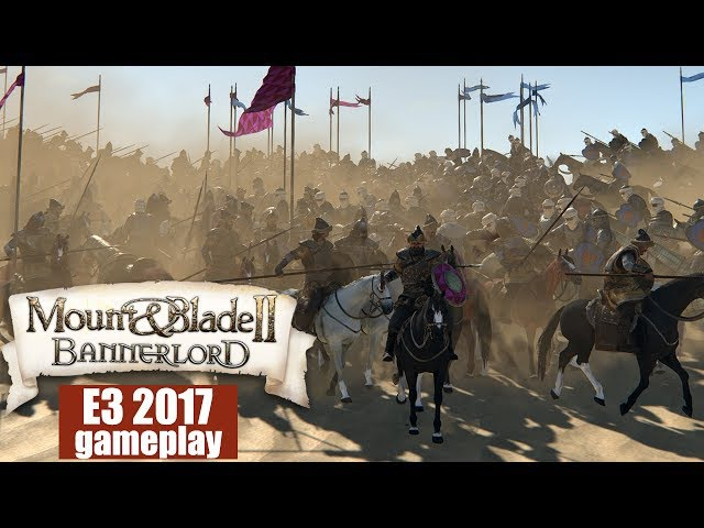 Mount and Blade 2: Bannerlord — E3 2017 gameplay / геймплей с Е3 (1080p 60 fps)