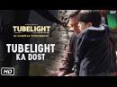 Tubelight Tubelight Ka Dost Salman Khan Releasing on 23rd June