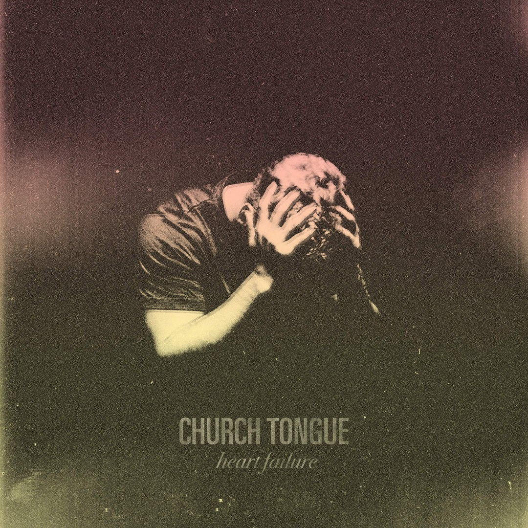 Church Tongue - Heart Failure (2016)