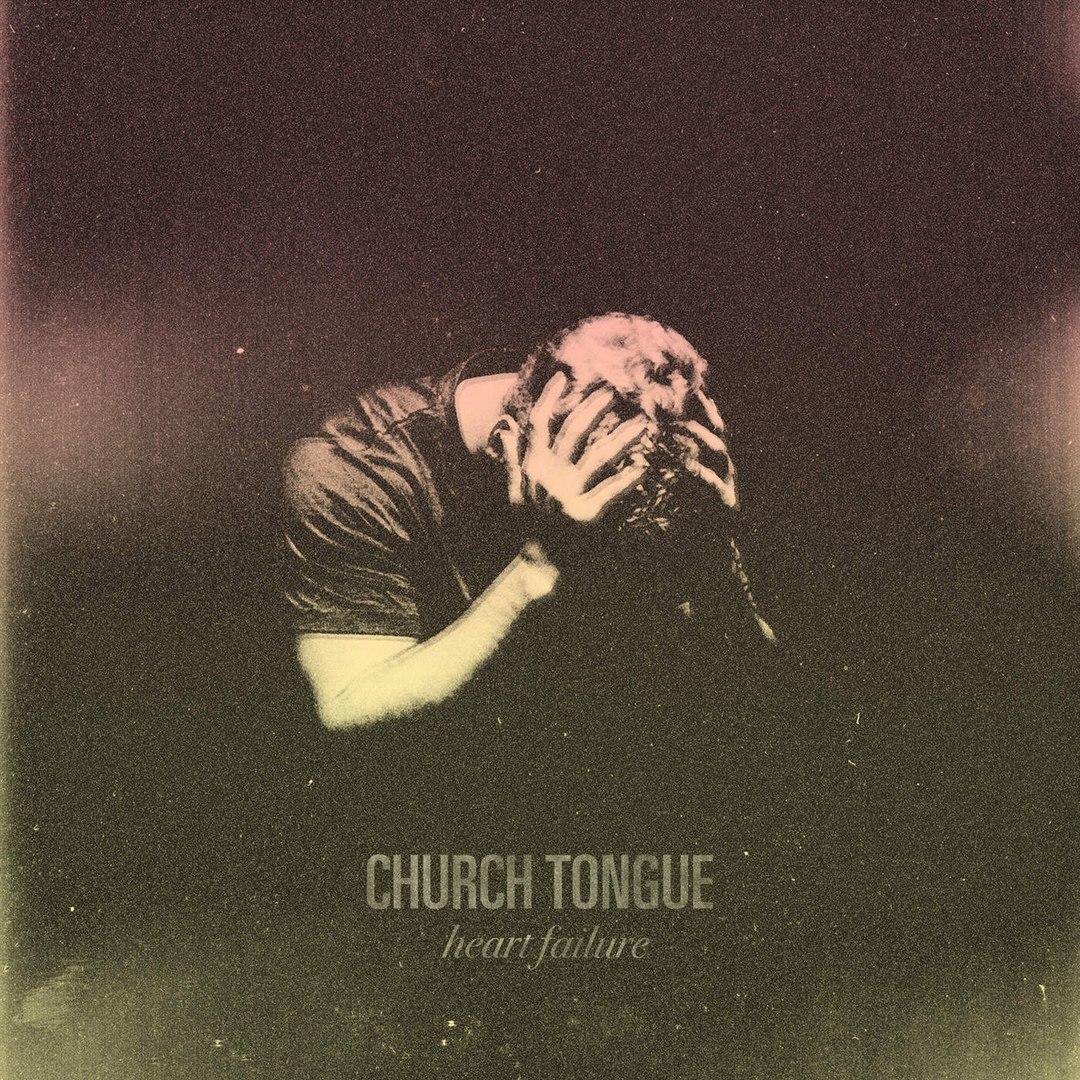 Church Tongue - Heart Failure (2016)