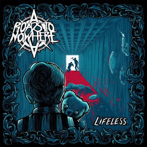 Roads To Nowhere - Lifeless (2016)