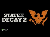 Трейлер игры State of Decay 2 (E3 2017)