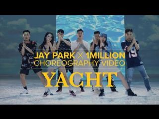 Jay Park (박재범) - Yacht (k) (ft. Sik-K) Dance Visual.