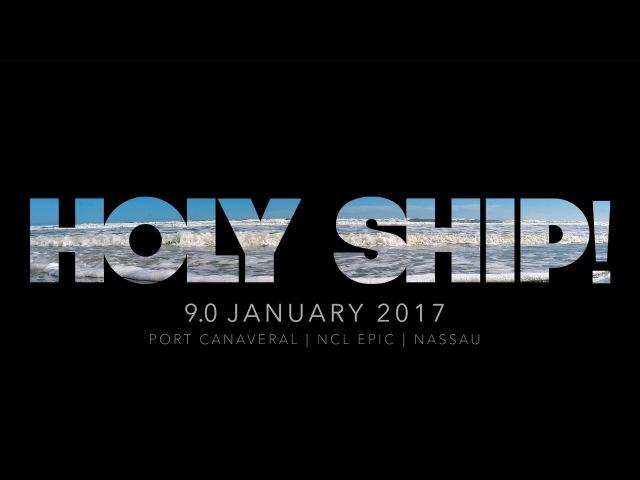 HOLY SHIP! 9.0 January 2017 (RECAP)
