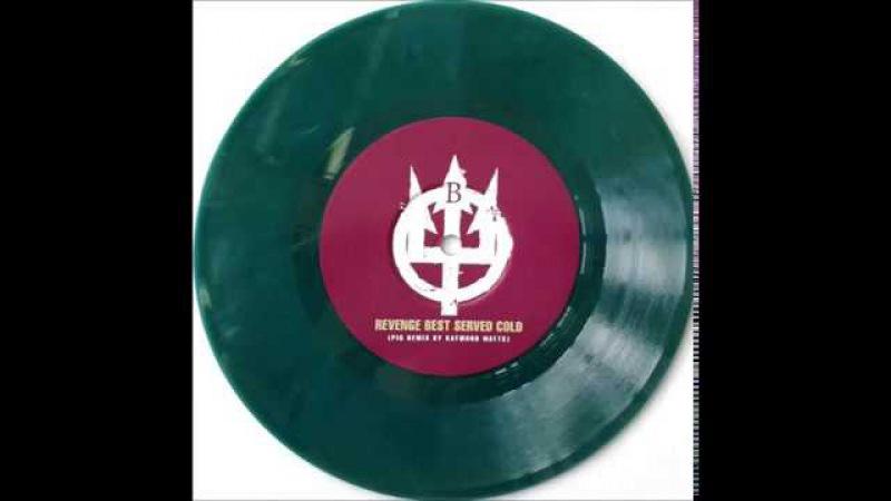 PRONG - Revenge Best Served Cold (Raymond Watts/PIG Remix)