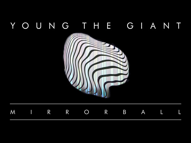 Young the Giant Mirrorball (Official Audio)