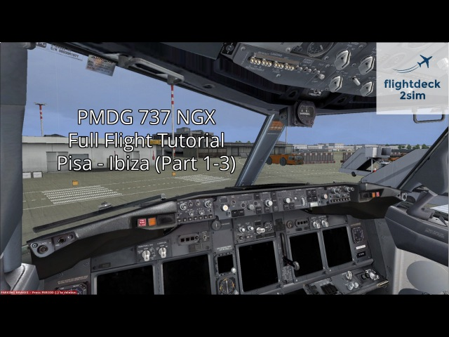 PMDG 737 NGX - REAL BOEING PILOT   Full Flight Tutorial   Pisa to Ibiza   Part 13
