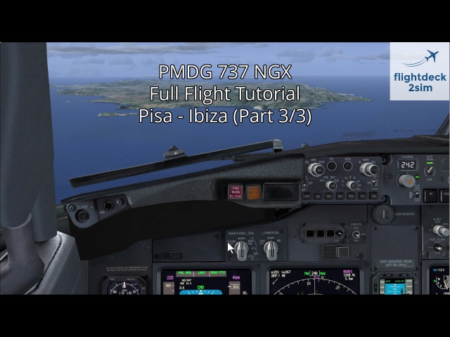 PMDG 737 NGX   Full Flight Tutorial   Pisa to Ibiza   Part 33