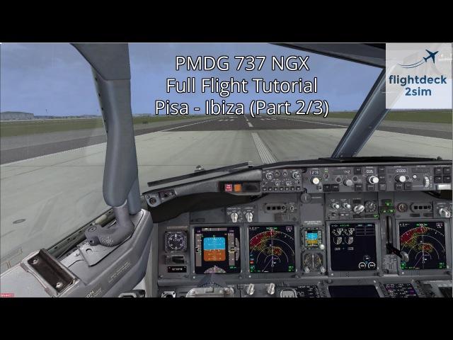 PMDG 737 NGX   Full Flight Tutorial   Pisa to Ibiza   Part 23