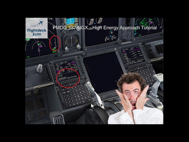 PMDG 737 NGX – Descent Management and High Energy Approach Tutorial