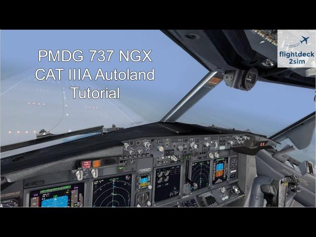 PMDG 737 NGX – CAT IIIA ILS Autoland Tutorial