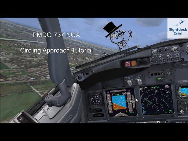 PMDG 737 NGX - Circling Approach Tutorial