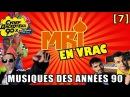 MRI VRAC 7 - LES ANNÉES 90 EN MUSIQUE