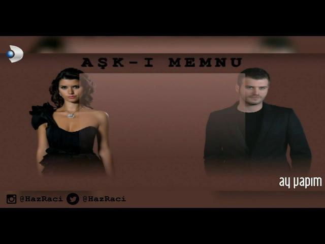 Aşk-ı Memnu Jenerik [ Extended Version | Uzun Versiyon ]