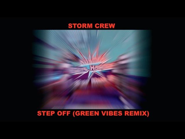 Storm Crew Step Off (Green Vibes Remix) (teaser)
