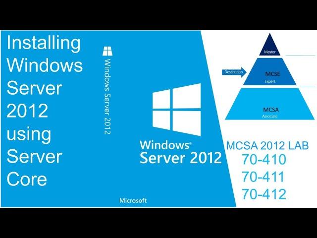 Installing Windows Server 2012 Using Server Core(MCSA LAB-1.2) | MCSA LAB | 70-410 | 70-411 | 70-412
