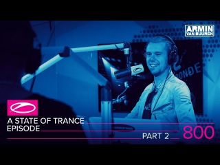 A State Of Trance Episode 800 part 2 (ASOT800)