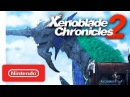 Xenoblade Chronicles 2 - Nintendo Switch - Nintendo Direct 9.13.2017